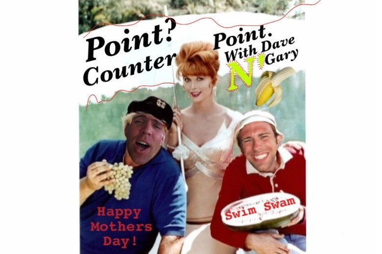 Dave and Gary's Mother's Day Special