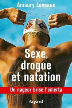 "Amaury Leveaux's Tell-All Book, ""Sex, Drugs, and Swimming"" Comes Out on Wednesday"