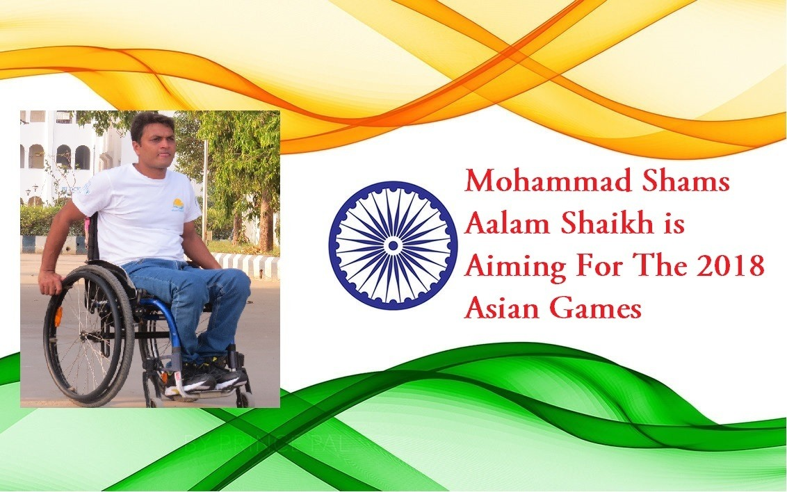 Mohammad Shams Aalam Shaikh is Aiming For The 2018 Para Asian Games
