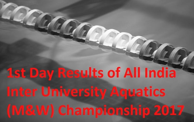 1st Day Results of All India Inter University Aquatics (M&W) Champions