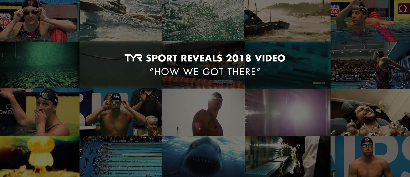 "TYR Sport reveals 2018 Video ""How We Got There"""