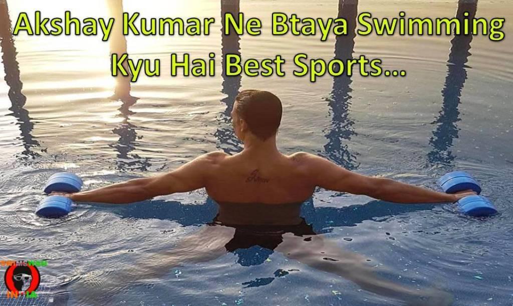 Bollywood Khiladi Akshay Kumar Ne Btaya Swimming Ke Benefits