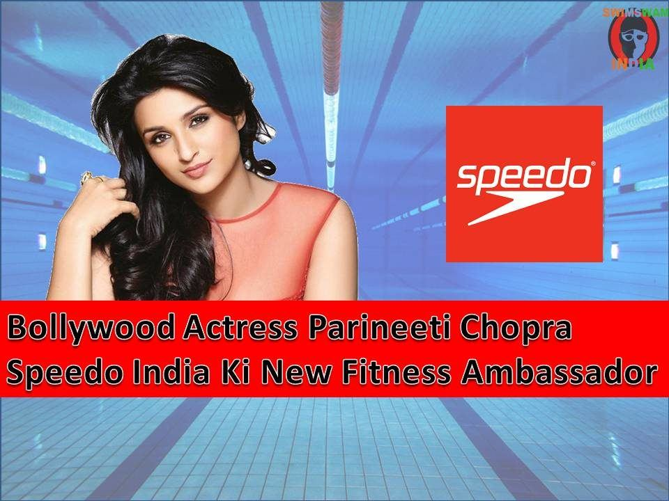Parineeti Chopra Bni Speedo India Ki New Fitness Ambassador