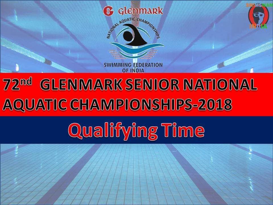 72nd Senior National Aquatic Championships 2018 Ke Qualifying Time