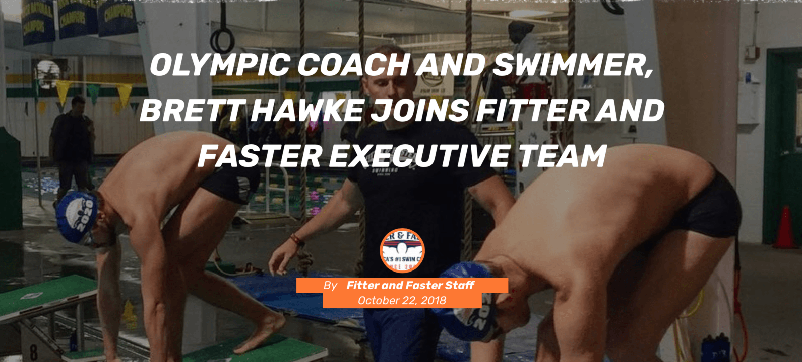 Olympic Coach and Swimmer, Brett Hawke Joins Fitter and Faster Executive Team
