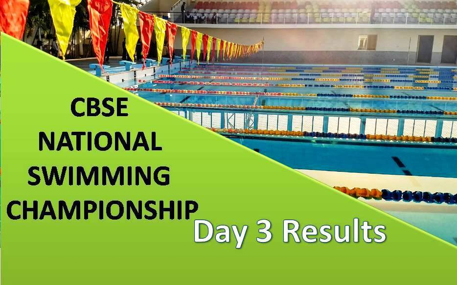 CBSE National Swimming Championship 2018-19 – Day 3 Ke Results