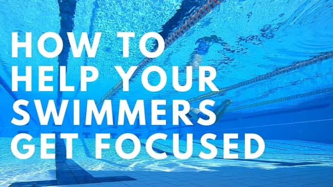 How to Help Your Swimmers Get Focused-min