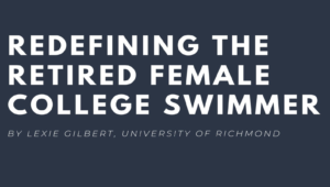 Richmond Swimmer Studies Effects of Retirement on Female Swimmers