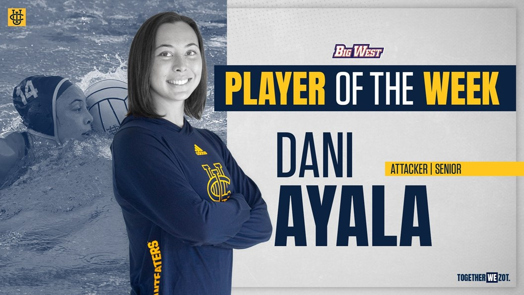UC Irvine's Dani Ayala Named Big West Women's Water Polo Player of the Week