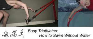 Busy Triathletes: How To Swim Without Water